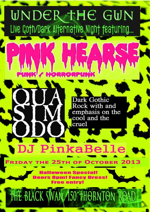 Under The Gun, The Black Swan (25/10/13) with Pink Hearse + Quasimodo